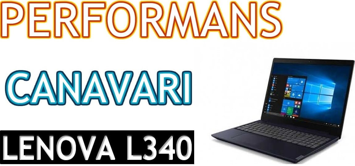 Photo of Lenovo L340 81LG00RHTX İncelemesi